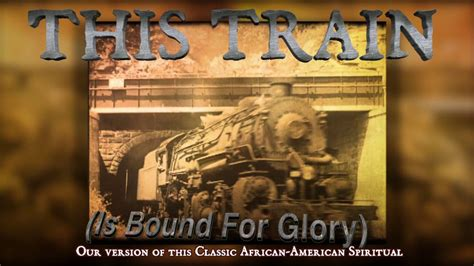 This Train (Is Bound For Glory) Classic Gospel Spiritual