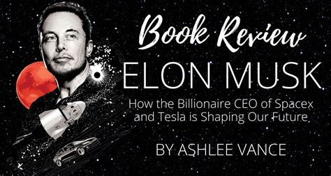 Elon Musk- How the Billionaire CEO of Spacex and Tesla is